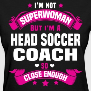 Head Soccer Coach T-Shirts - Women's T-Shirt