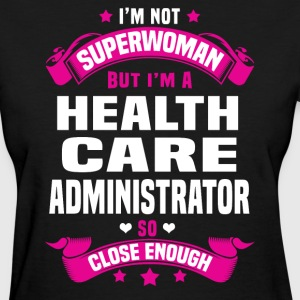 Health Care Administrator T-Shirts - Women's T-Shirt