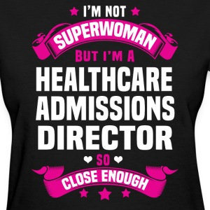 Healthcare Admissions Director T-Shirts - Women's T-Shirt