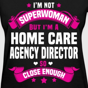 Home Care Agency Director T-Shirts - Women's T-Shirt