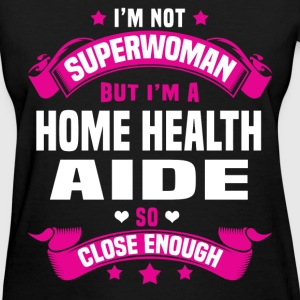 Home Health Aide T-Shirts - Women's T-Shirt