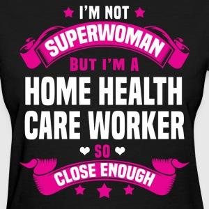 Home Health Care Worker T-Shirts - Women's T-Shirt