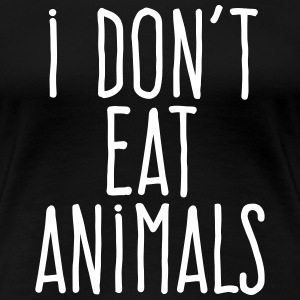 i don't eat animals T-Shirts - Women's Premium T-Shirt