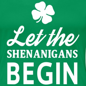 Let the shenanigans begin T-Shirts - Women's Premium T-Shirt