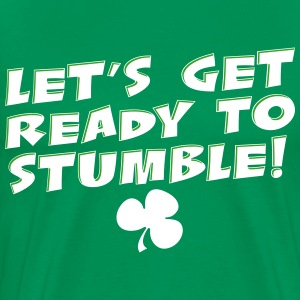 Let's get ready stumble T-Shirts - Men's Premium T-Shirt