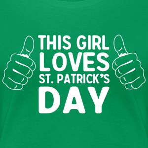 This girl loves St. Patrick's Day T-Shirts - Women's Premium T-Shirt