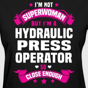 Hydraulic Press Operator T-Shirts - Women's T-Shirt