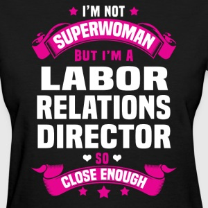 Labor Relations Director T-Shirts - Women's T-Shirt