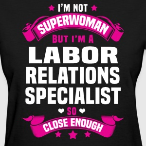 Labor Relations Specialist T-Shirts - Women's T-Shirt