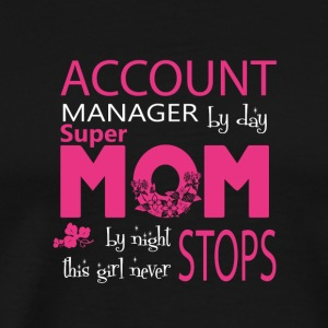 Account Manager By Day Super Mom By Night T Shirt - Men's Premium T-Shirt