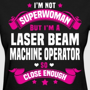 Laser Beam Machine Operator T-Shirts - Women's T-Shirt