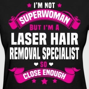 Laser Hair Removal Specialist T-Shirts - Women's T-Shirt