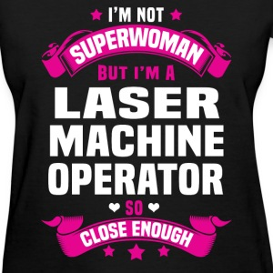 Laser Machine Operator T-Shirts - Women's T-Shirt