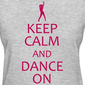 keep calm and dance on shirt - Women's T-Shirt