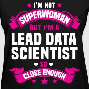 Lead Data Scientist T-Shirts - Women's T-Shirt