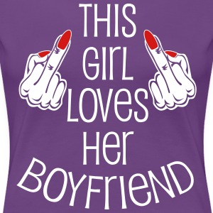This Girl loves her Boyfriend Middle Finger Hands  - Women's Premium T-Shirt