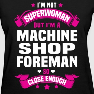Machine Shop Foreman T-Shirts - Women's T-Shirt