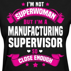 Manufacturing Supervisor T-Shirts - Women's T-Shirt