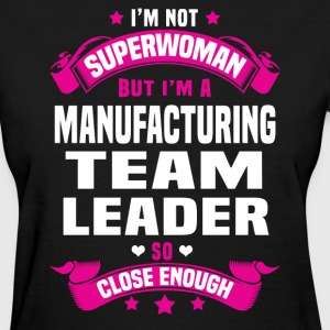 Manufacturing Team Leader T-Shirts - Women's T-Shirt