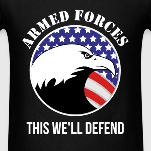 Armed Forces - Armed Forces. This we`ll defend - Men's T-Shirt
