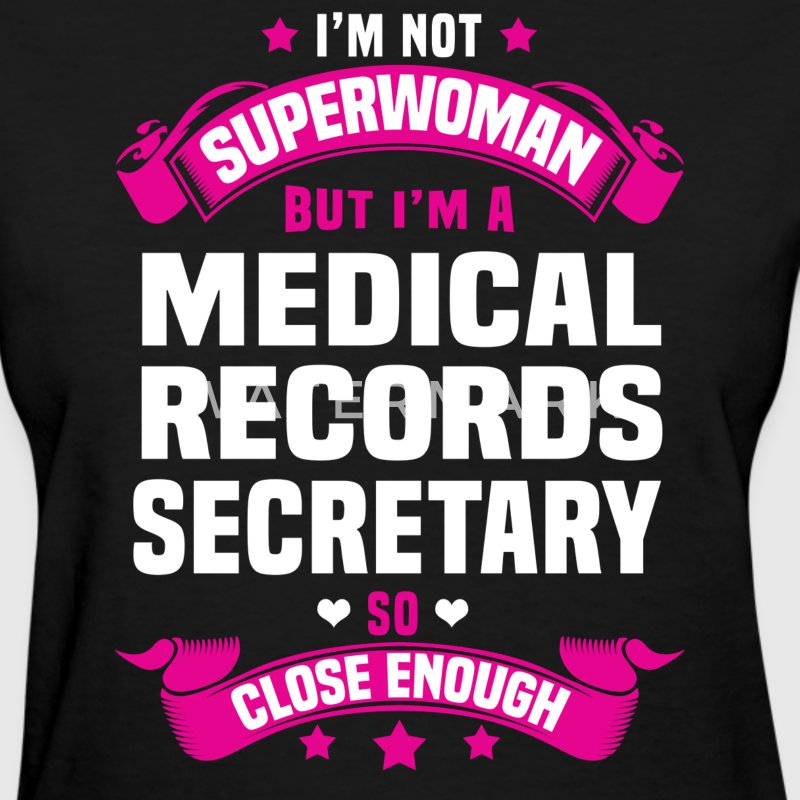 Medical Records Secretary T-Shirts - Women's T-Shirt