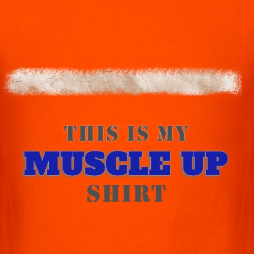 My Muscle Up Shirt