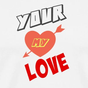 YOUR MY LOVE - Men's Premium T-Shirt
