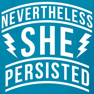 Nevertheless She Persisted Kids' Shirts - Kids' T-Shirt