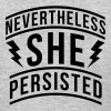 Nevertheless She Persisted Women's Rights Quote - Women's T-Shirt