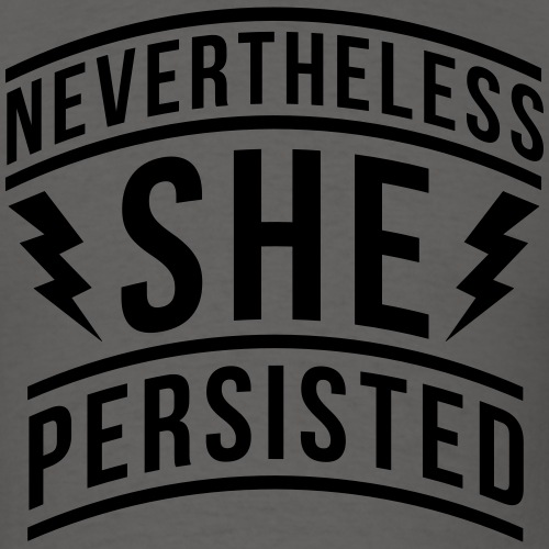 Nevertheless She Persisted - Women's Rights Quote