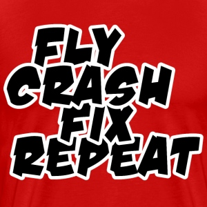 Fly, Crash, Fix, Repeat - Men's Premium T-Shirt