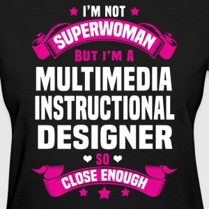 Multimedia Instructional Designer T-Shirts - Women's T-Shirt
