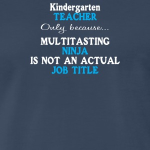 Funny kindergarten school teacher appreciation - Men's Premium T-Shirt