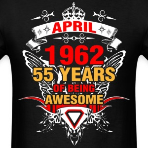April 1962 55 Years of Being Awesome - Men's T-Shirt