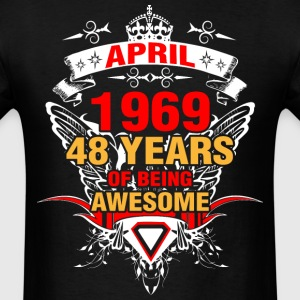 April 1969 48 Years of Being Awesome - Men's T-Shirt