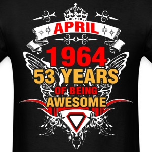 April 1964 53 Years of Being Awesome - Men's T-Shirt