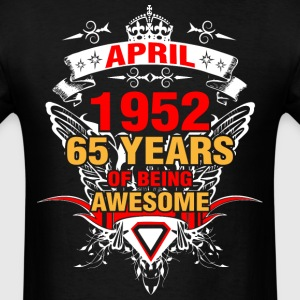 April 1952 65 Years of Being Awesome - Men's T-Shirt