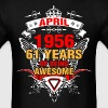 April 1956 61 Years of Being Awesome - Men's T-Shirt