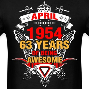 April 1954 63 Years of Being Awesome - Men's T-Shirt