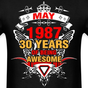 May 1987 30 Years of Being Awesome - Men's T-Shirt