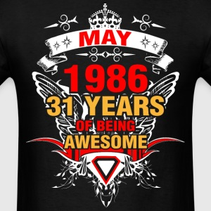 May 1986 31 Years of Being Awesome - Men's T-Shirt