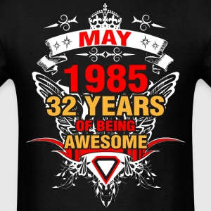 May 1985 32 Years of Being Awesome - Men's T-Shirt
