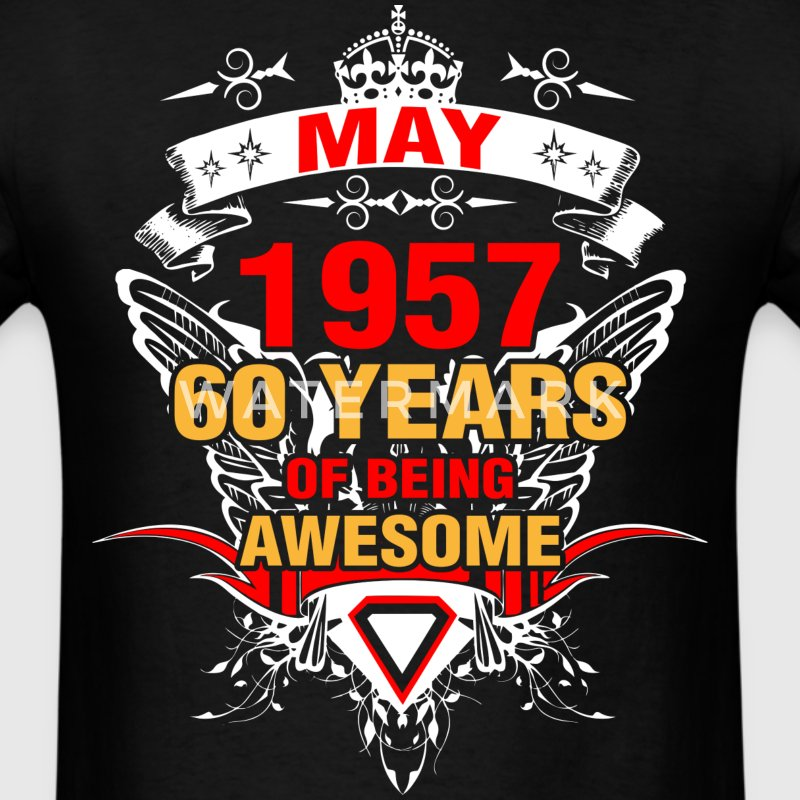May 1957 60 Years of Being Awesome - Men's T-Shirt