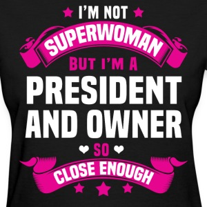 President and Owner Tshirt - Women's T-Shirt