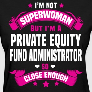 Private Equity Fund Administrator Tshirt - Women's T-Shirt
