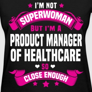 Product Manager of Healthcare Tshirt - Women's T-Shirt