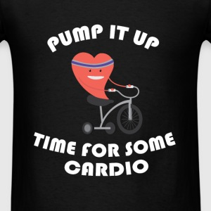 Cardio - Pump it up Time for some cardio - Men's T-Shirt