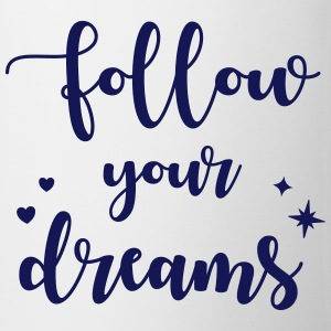Follow your dreams Mugs & Drinkware - Coffee/Tea Mug