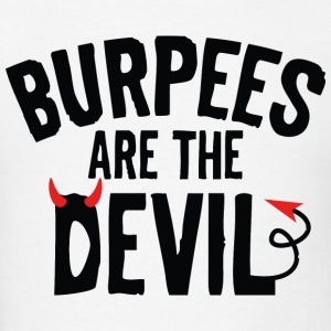 Burpees Are The Devil - Men's T-Shirt