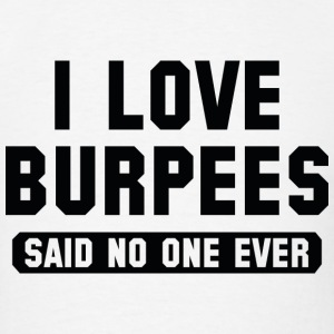 I Love Burpees - Men's T-Shirt